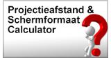 Projectie afstand & Schermformaat Calculator